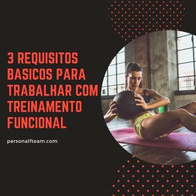 3 Requisitos Básicos para Trabalhar com Treinamentofuncional!